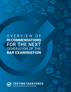 Overview of Recommendations for the Next Generation of the Bar Examination